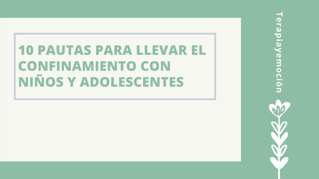 10 Pautas para el confinamiento con niños y adolescentes. Terapia online.