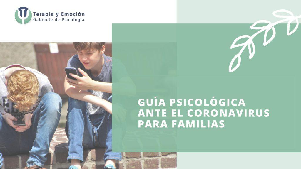 Guía para familias ante el Coronavirus. Terapia online y presencial. Psicólogos online